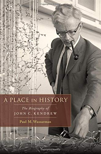 A Place in History: The Biography of John C. Kendrew