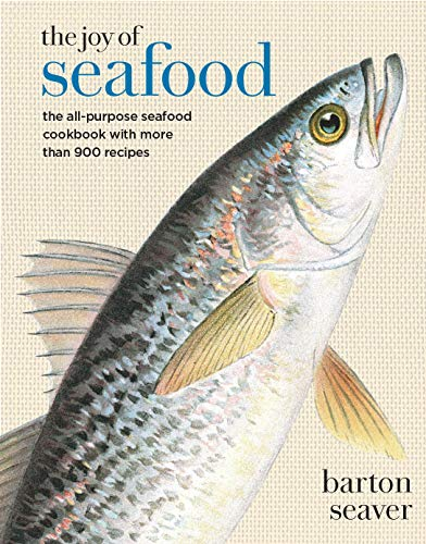 The Joy of Seafood: The All-Purpose Seafood Cookbook with more than 900 Recipes