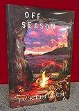 Off Season - Unexpurgated Hard Cover Edition