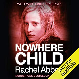 Nowhere Child                   By:                                                                                                                                 Rachel Abbott                               Narrated by:                                                                                                                                 Lisa Coleman                      Length: 3 hrs and 45 mins     562 ratings     Overall 4.5