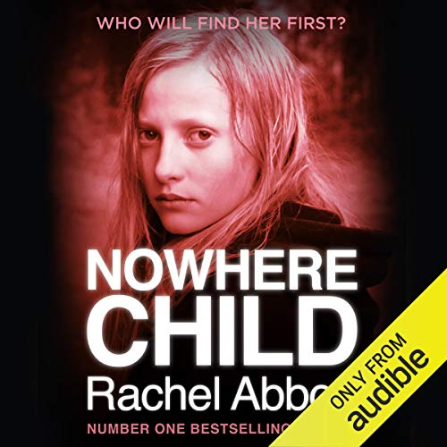 Nowhere Child                   By:                                                                                                                                 Rachel Abbott                               Narrated by:                                                                                                                                 Lisa Coleman                      Length: 3 hrs and 45 mins     574 ratings     Overall 4.5