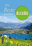 Das Beste aus dem Allgäu (Lieblingsplätze im GMEINER-Verlag)