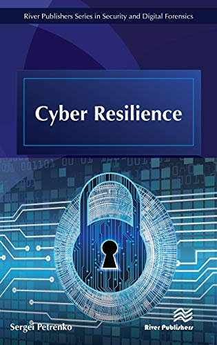 Cyber Resilience (River Publishers Series in Security and Digital Forensics)