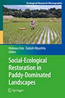 Social-Ecological Restoration in Paddy-Dominated Landscapes (Ecological Research Monographs)