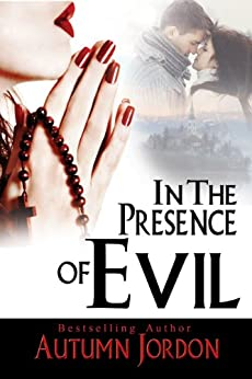 IN THE PRESENCE OF EVIL: A Christmas Suspense by [Autumn Jordon]
