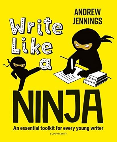 Write Like a Ninja: An essential toolkit for every young writer