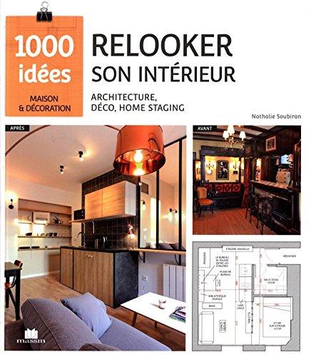 Relooker son intérieur : architecture,...