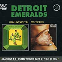 I'm in Love with You / Feel the Need by DETROIT EMERALDS (1993-11-29)