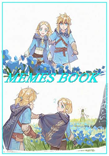 THE LEGEND OF ZELDA BREATH OF THE WILD M3MES : The Epic Is Good, The Funnies Are Better - Fun story (English Edition)