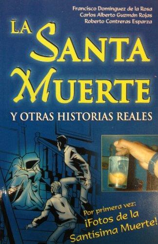 La Santa Muerte: Y Otras Historias Reales (Spanish Edition)