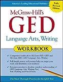 McGraw-Hill's Ged Language Arts, Writing (Mcgraw-hill's Ged Workbook Series)