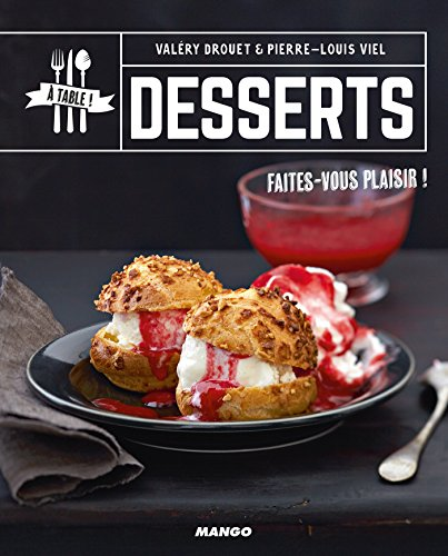 Desserts (A table !) (French Edition)