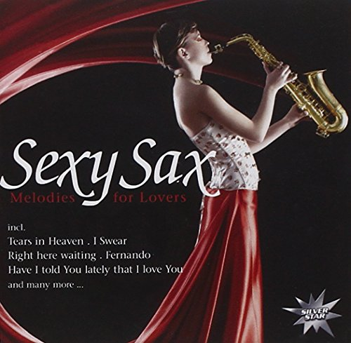 Sexy Sax - Melodies For Lovers