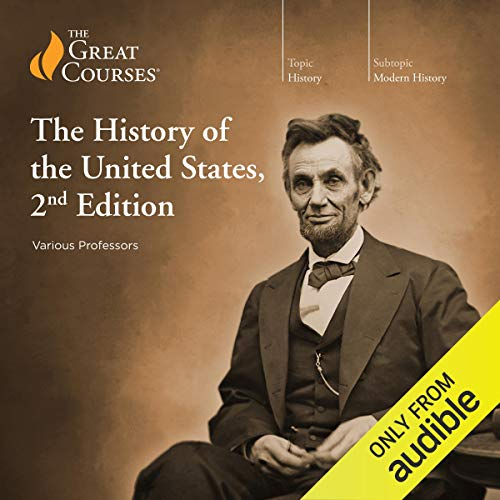 The History of the United States, 2nd Edition                   By:                                                                                                                                 The Great Courses,                                                                                        Allen C. Guelzo,                                                                                        Gary W. Gallagher,                   and others                          Narrated by:                                                                                                                                 Allen C. Guelzo,                                                                                        Gary W. Gallagher,                                                                                        Patrick N. Allitt                      Length: 43 hrs and 23 mins     138 ratings     Overall 4.6