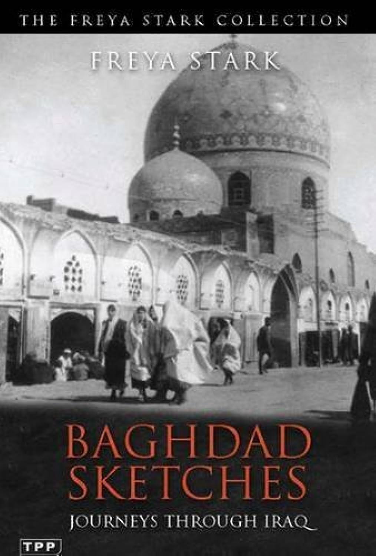 Baghdad Sketches: Journeys Through Iraq (Freya Stark Collection) by Freya Stark (2011-01-18) unzwnv9489202