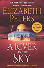 A River in the Sky: An Amelia Peabody Novel of Suspense (Amelia Peabody Series, 19)