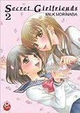 Secret Girlfriends Vol.2 de MORINAGA Milk ( 15 janvier 2013 ) - Taifu Comics (15 janvier 2013) - 15/01/2013