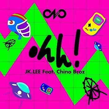 Ohh! (feat. Chino Broz)