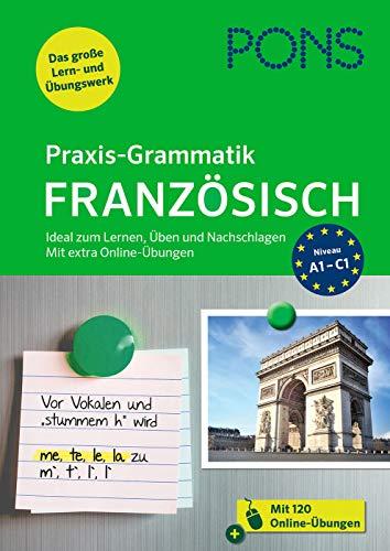 PONS Praxis-Grammatik Französisch: Ideal zum Lernen, Üben und Nachschlagen. Mit extra Online-Übungen.