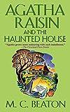 Agatha Raisin and the Haunted House: An Agatha Raisin Mystery (Agatha Raisin Mysteries, 14) (Paperback)