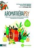 Aromathérapsy - Mieux vivre avec les huiles essentielles, l'autohypnose et la méditation