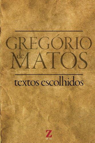 Gregório Matos Guerra (selected texts): textos escolhidos (Seleta de Textos – Preparatório UFRGS Livro 1)
