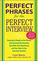 Perfect Phrases For The Perfect Interview