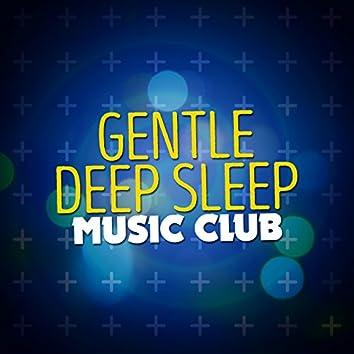Gentle Deep Sleep Music Club