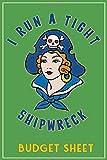 I Run A Tight Shipwreck,  Budget Sheet: Green Buccaneer Sailor Girl Retro Tattoo Flash Pirate themed...