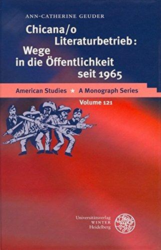 Chicana/o Literaturbetrieb: Wege in die Öffentlichkeit seit 1965 (American Studies, Band 121)