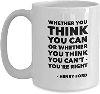 Inspirational Coffee Mug 15oz Novelty Tea Cup   Whether You Think You Can Or Whether You Think You Can't Henry Ford   Motivation Quote Gift Idea