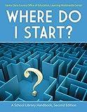Where Do I Start?: A School Library Handbook, 2nd Edition