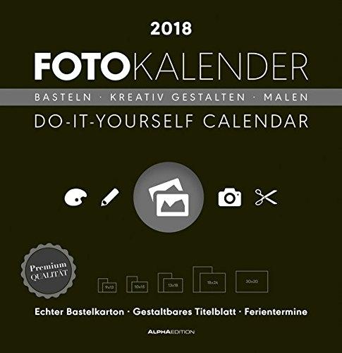 Foto-Bastelkalender schwarz 2018 - Bastelkalender / Do it yourself calendar (32 x 33) - datiert - Kreativkalender