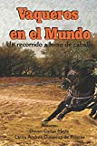Vaqueros en el mundo: un recorrido a lomo de caballo