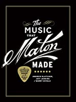 The Music That Maton Made: The Australian Guitar Handmade for the World Stage