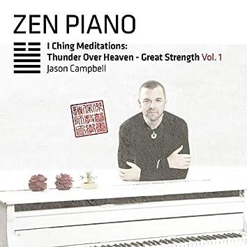 Zen Piano I Ching Meditations: Thunder Over Heaven - Great Strength, Vol. 1