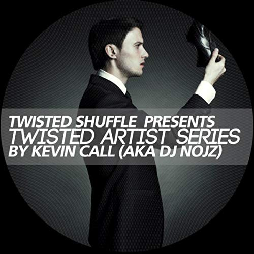 Twisted Artist Series By Kevin Call (DJ Mix)