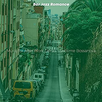 Music for After Work Drinks - Sublime Bossanova