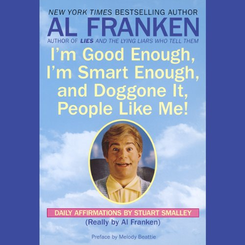 I'm Good Enough, I'm Smart Enough, and Doggone It, People Like Me! cover art