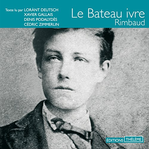 Le bateau ivre                   De :                                                                                                                                 Arthur Rimbaud                               Lu par :                                                                                                                                 Denis Podalydès,                                                                                        Xavier Gallais,                                                                                        Lorànt Deutsch,                   and others                 Durée : 1 h et 44 min     5 notations     Global 3,8