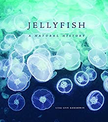 Image: Jellyfish: A Natural History 1st Edition, by Lisa-ann Gershwin (Author). Publisher: University of Chicago Press; 1 edition (June 7, 2016)