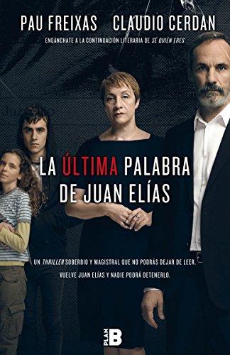 La última palabra de Juan Elías: La continuación literaria de Sé quién eres (Plan B)