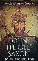 John The Old Saxon: Large Print Hardcover Edition