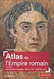 Atlas de l'Empire romain - Construction et apogée : 300 av. J.-C. - 200 apr. J.-C.