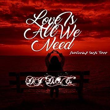 Love is All We Need (feat. Sergi Yaro)