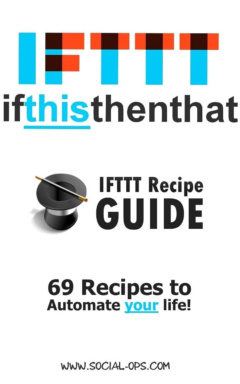 条約モバイルみぞれIFTTT Recipes Guide: 69 Recipes To Automate Your Life (English Edition)
