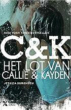 Het lot van Callie en Kayden (Callie & Kayden Book 1)