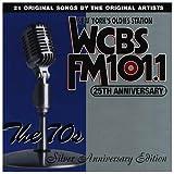 WCBS FM101.1: The 25th Anniversary Album: The 70s