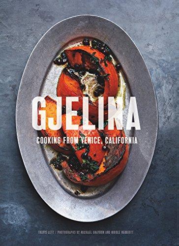 Gjelina: Cooking from Venice, California