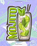 Mojito: Pre-Formatted Cocktail Recipe Organizer for Aspiring & Experienced Mixologists & Home...
